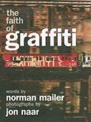 The Faith of Graffiti (inbunden)