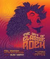 The Art of Classic Rock: Rock Memorabilia, Tour Posters, and Merchandise (h�ftad)