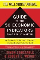 The WSJ Guide to the 50 Economic Indicators That Really Matter (h�ftad)