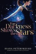 For Darkness Shows the Stars (inbunden)