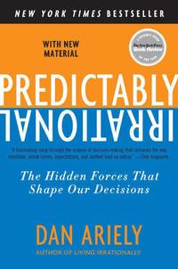 Predictably Irrational: The Hidden Forces That Shape Our Decisions (pocket)