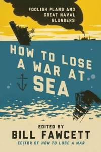 How to Lose a War at Sea (h�ftad)