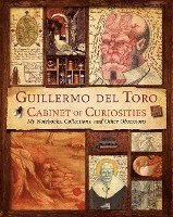 Guillermo del Toro Cabinet of Curiosities: My Notebooks, Collections, and Other Obsessions (inbunden)