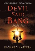 Devil Said Bang (inbunden)