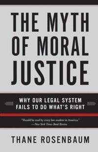 Myth of Moral Justice (e-bok)