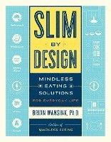 Slim by Design: Mindless Eating Solutions for Everyday Life (inbunden)