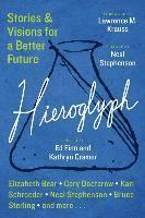 Hieroglyph: Stories and Visions for a Better Future (pocket)