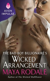 Bad Boy Billionaire's Wicked Arrangement (e-bok)