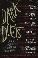 Dark Duets: All-New Tales of Horror and Dark Fantasy (h�ftad)