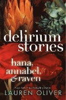 Delirium Stories: Hana, Annabel, and Raven (h�ftad)