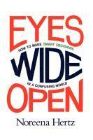Eyes Wide Open: How to Make Smart Decisions in a Confusing World (pocket)