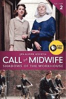 Call the Midwife: Shadows of the Workhouse (e-bok)
