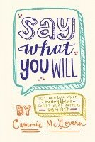 Say What You Will (inbunden)