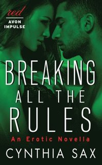 Breaking All the Rules (e-bok)