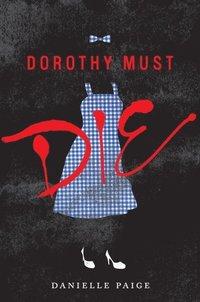 Dorothy Must Die (h�ftad)