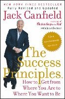 The Success Principles: How to Get from Where You Are to Where You Want to Be (h�ftad)
