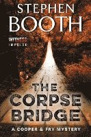 The Corpse Bridge: A Cooper & Fry Mystery (inbunden)
