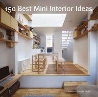 150 Best Mini Interior Ideas (e-bok)