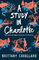 A study in Charlotte : a Charlotte Holmes novel / Brittany Cavallaro.
