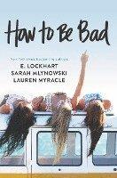 How to Be Bad (häftad)