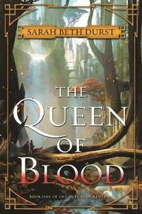 The queen of blood / Sarah Beth Durst