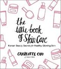 The Little Book Of Skin Care: Korean Beauty Secrets for Healthy, GlowingSkin