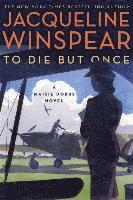 To Die But Once  / Jacqueline Winspear
