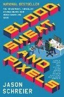 Blood, Sweat, and Pixels