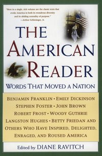The American Reader: Words That Moved a Nation (h�ftad)