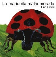 The Grouchy Ladybug (Spanish Edition): La Mariquita Malhumorada (inbunden)