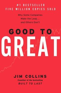Good to Great: Why Some Companies Make the Leap...and Others Don't (inbunden)