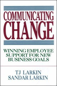 Communicating Change: Winning Employee Support for New Business Goals (inbunden)