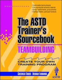 Teambuilding: The ASTD Trainer's Sourcebook (h�ftad)