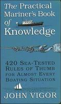 The Practical Mariner's Book of Knowledge: 420 Sea-Tested Rules of Thumb for Almost Every Boating Situation