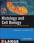 Histology and Cell Biology: Examination and Board Review, Fifth Edition (Int'l Ed)