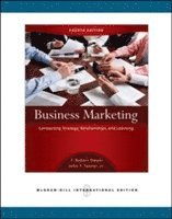Business Marketing: Connecting Strategy, Relationships, and Learning (h�ftad)