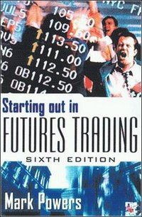 Starting Out in Futures Trading (h�ftad)