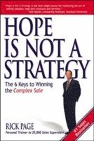 Hope Is Not a Strategy: The 6 Keys to Winning the Complex Sale (h�ftad)