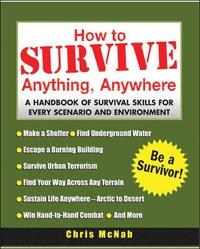 How to Survive Anything, Anywhere (inbunden)