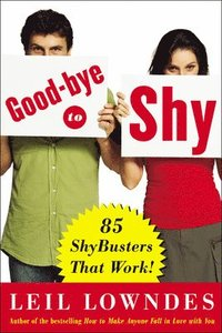 Goodbye to Shy: 85 Shybusters That Work! (h�ftad)
