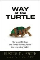 Way of the Turtle: The Secret Methods that Turned Ordinary People into Legendary Traders (inbunden)