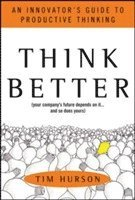 Think Better: An Innovator's Guide to Productive Thinking (inbunden)