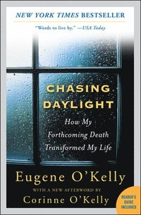 Chasing Daylight: How My Forthcoming Death Transformed My Life (h�ftad)