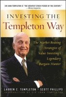 Investing the Templeton Way: The Market-Beating Strategies of Value Investing's Legendary Bargain Hunter (inbunden)