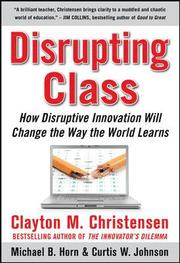 Disrupting Class: How Disruptive Innovation Will Change the Way the World Learns (inbunden)