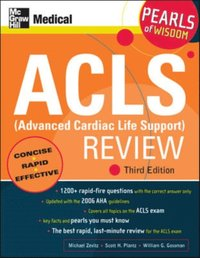 ACLS (Advanced Cardiac Life Support) Review: Pearls of Wisdom, Third Edition (e-bok)