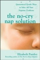 The No-Cry Nap Solution: Guaranteed Gentle Ways to Solve All Your Naptime Problems (kartonnage)