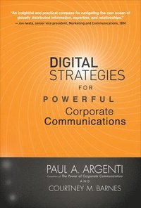 Digital Strategies for Powerful Corporate Communications (inbunden)