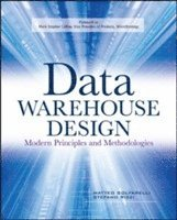 Data Warehouse Design: Modern Principles and Methodologies (h�ftad)