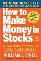 How to Make Money in Stocks:  A Winning System in Good Times and Bad, Fourth Edition (h�ftad)